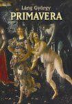 Láng György Primavera  Sandro Botticelli élete