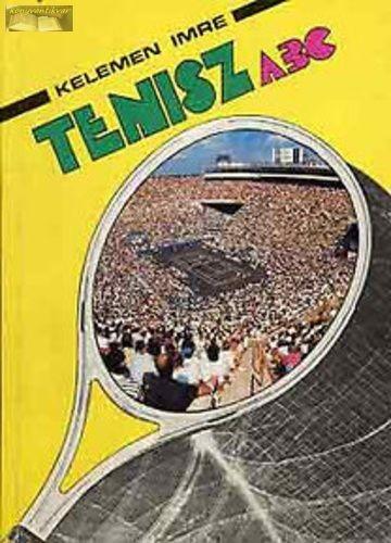 Kelemen Imre Tenisz ABC Tanuljunk gyorsan teniszezni