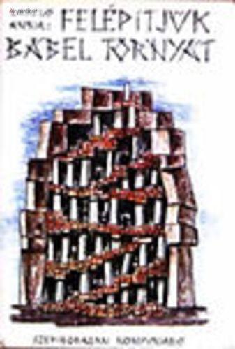 László Anna Felépítjük Bábel tornyát