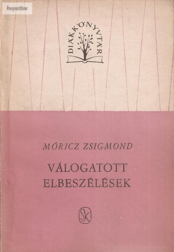 Móricz Zsigmond - Válogatott elbeszélések