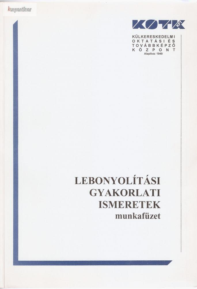 Hegedűs Károlyné: Lebonyolítási gyakorlati ismeretek munkafüzet