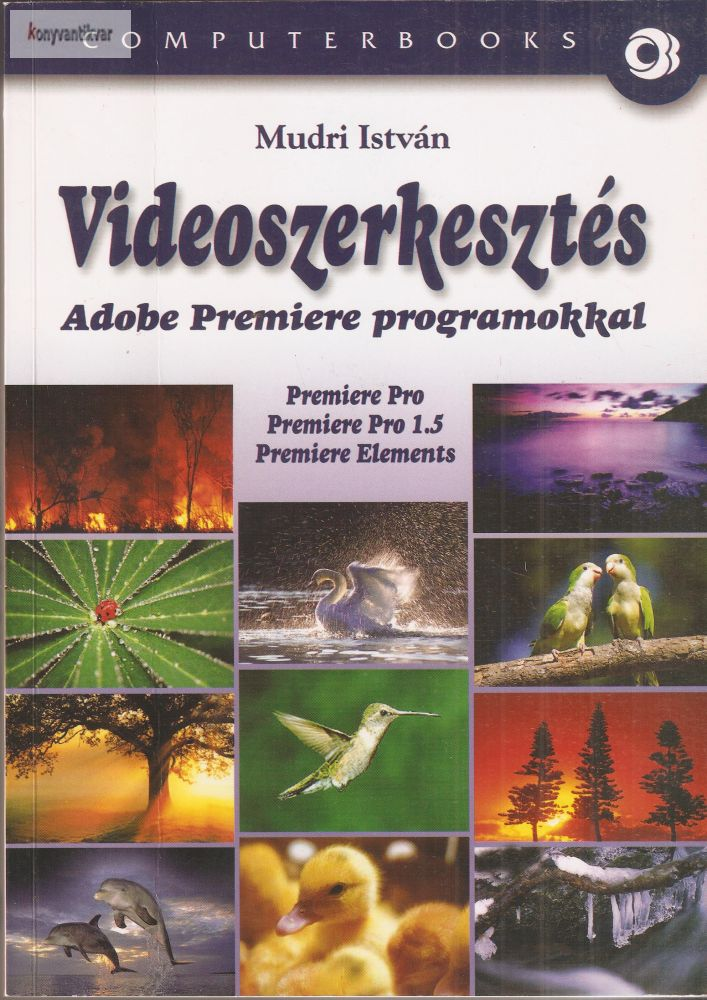 Mudri István: Videoszerkesztés Adobe Premiere programokkal