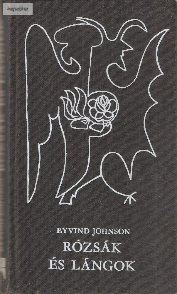 Eyvind Johnson Rózsák ?és lángok