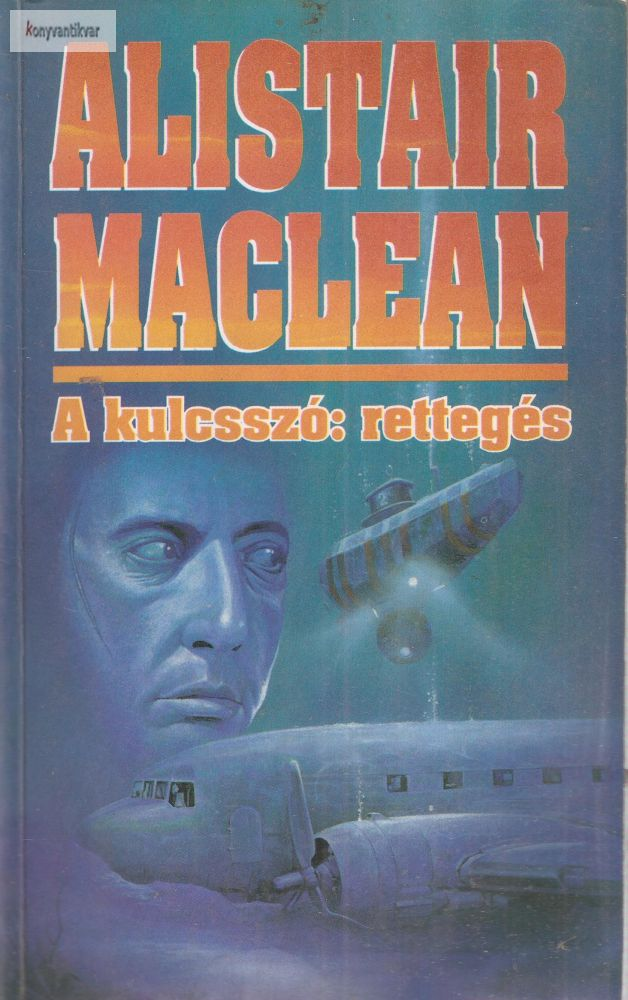 Alistair MacLean: A kulcsszó: rettegés