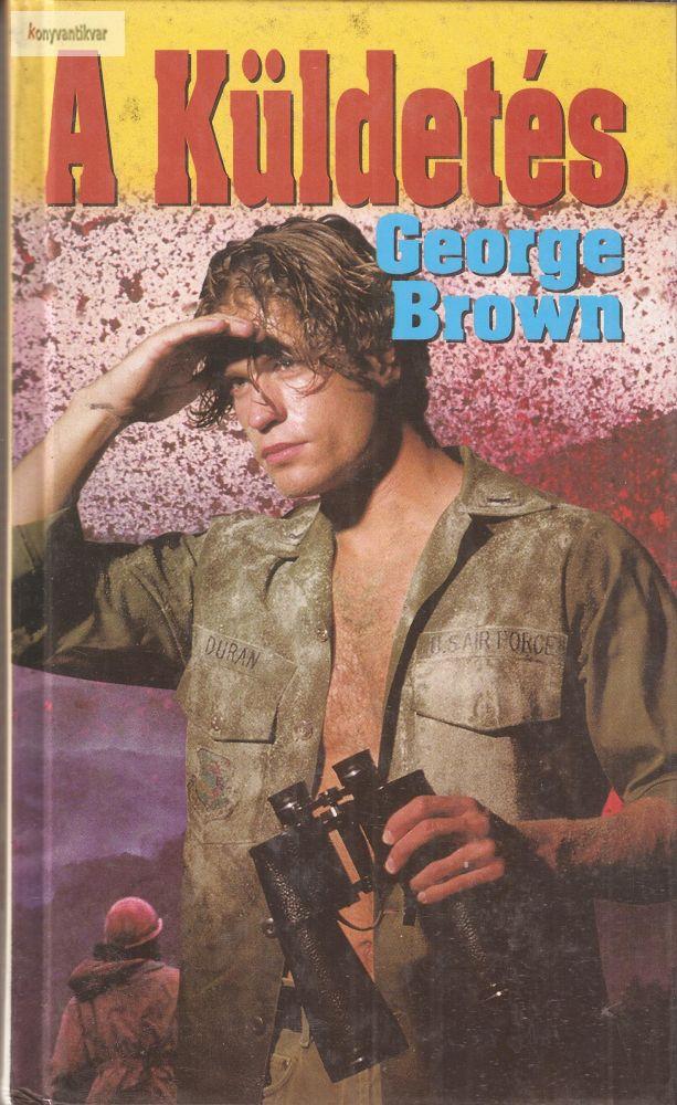 George Brown: A küldetés