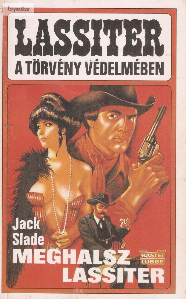 Jack Slade: Meghalsz, Lassiter!