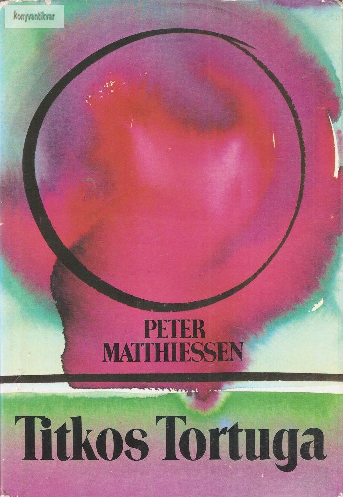 Peter Matthiessen: Titkos Tortuga