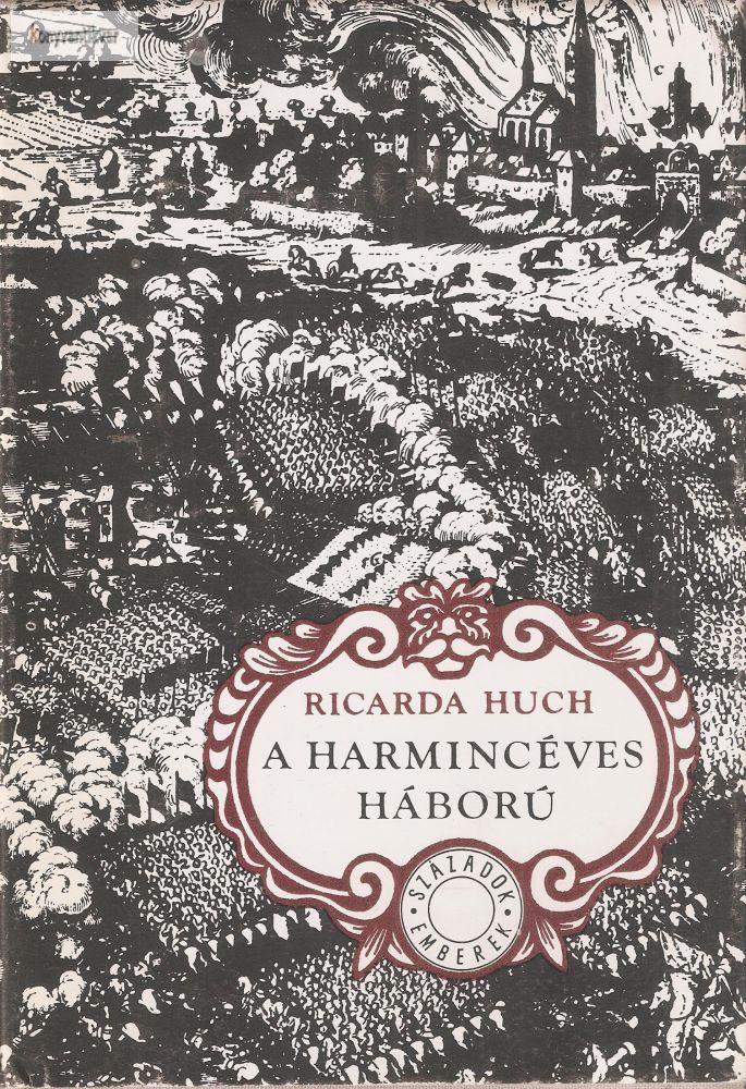 Ricarda Huch: A harmincéves háború I. II.