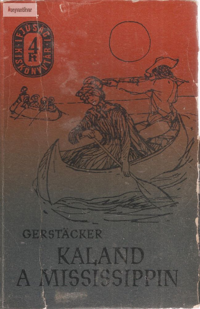 Friedrich Gerstacker: Kaland a Missisippin