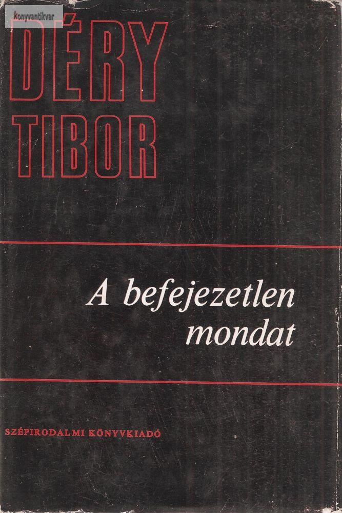 Déry Tibor: A befejezetlen mondat II. kötet