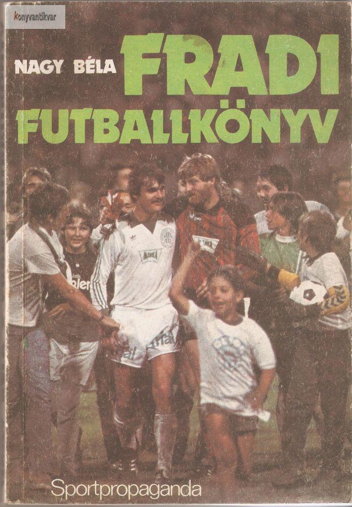 Nagy Béla: Fradi futballkönyv