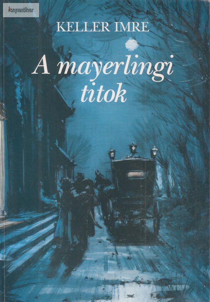 Keller Imre: A mayerlingi titok