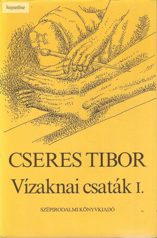 Cseres Tibor: Vízaknai csaták I. II.