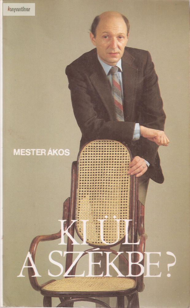 Mester Ákos: Ki ül a székbe?