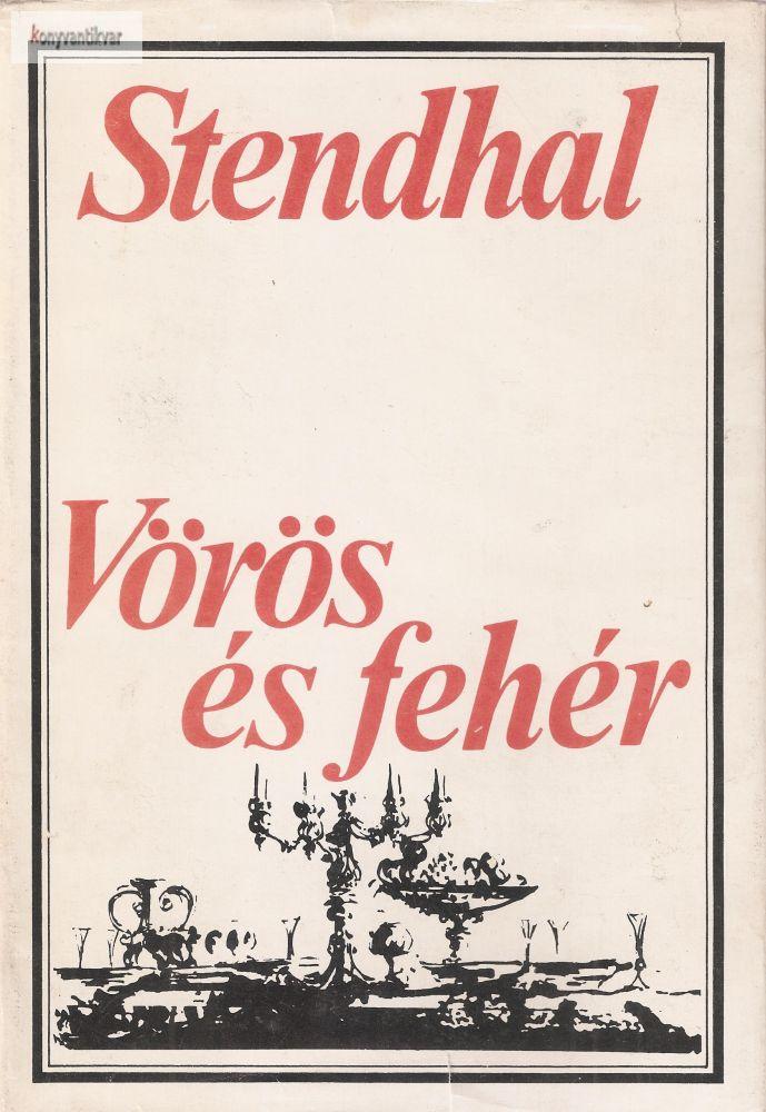 Stendhal: Vörös és fehér I. II.