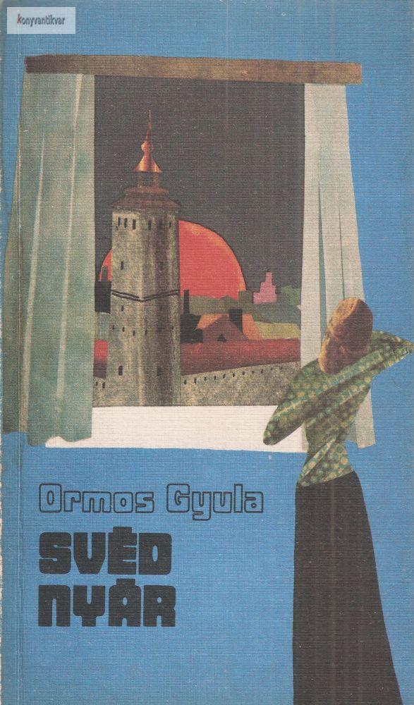 Ormos Gyula: Svéd nyár