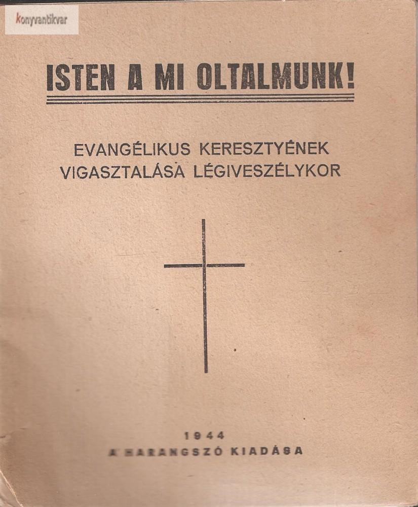 Szabó József: Isten a mi oltalmunk - Evangélikus keresztények vigasztalása légiveszélykor