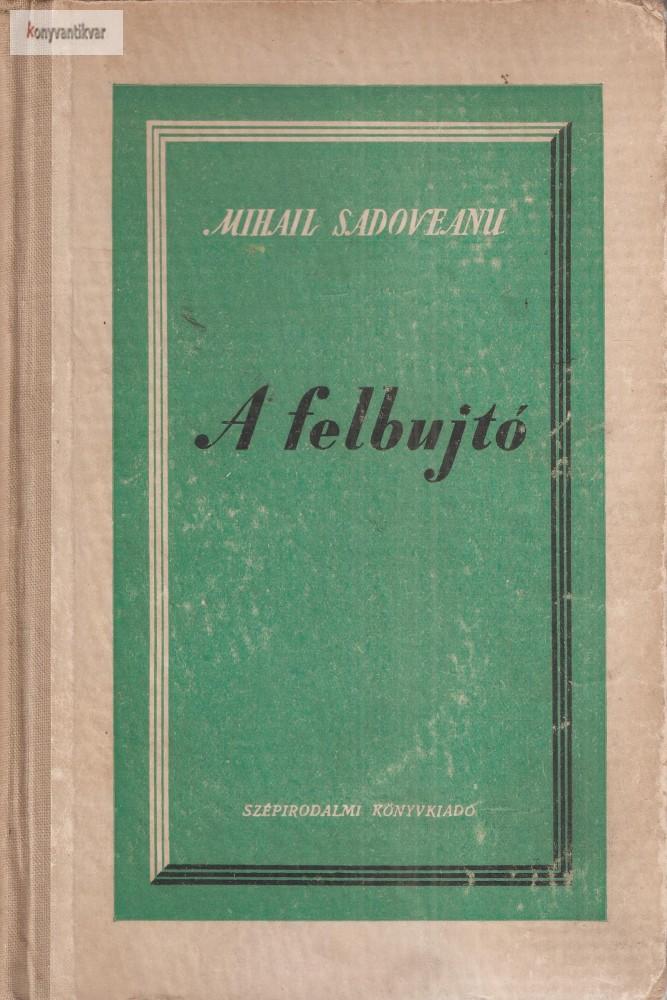 Mihail Sadoveanu: A felbujtó