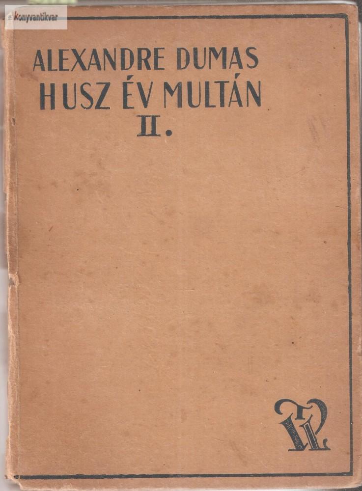 Dumas: Húsz év múltán II.