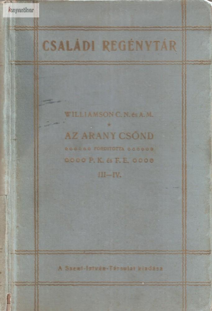 Williamson C.N. és A.M. Az arany csönd III.-IV.