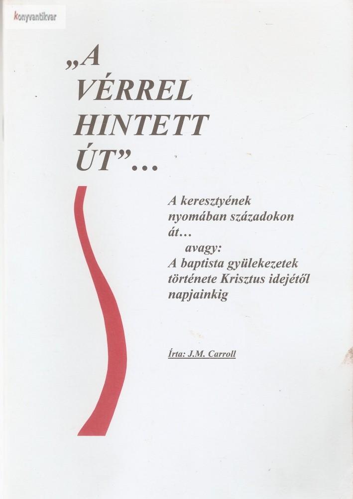 """J. M. Carroll: """"A vérrel hintett út""""..."""