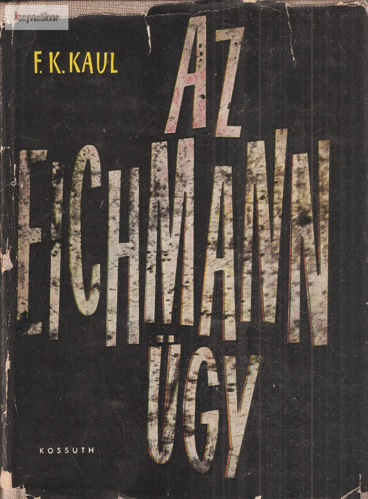 Friedrich Karl Kaul: Az Eichmann-ügy