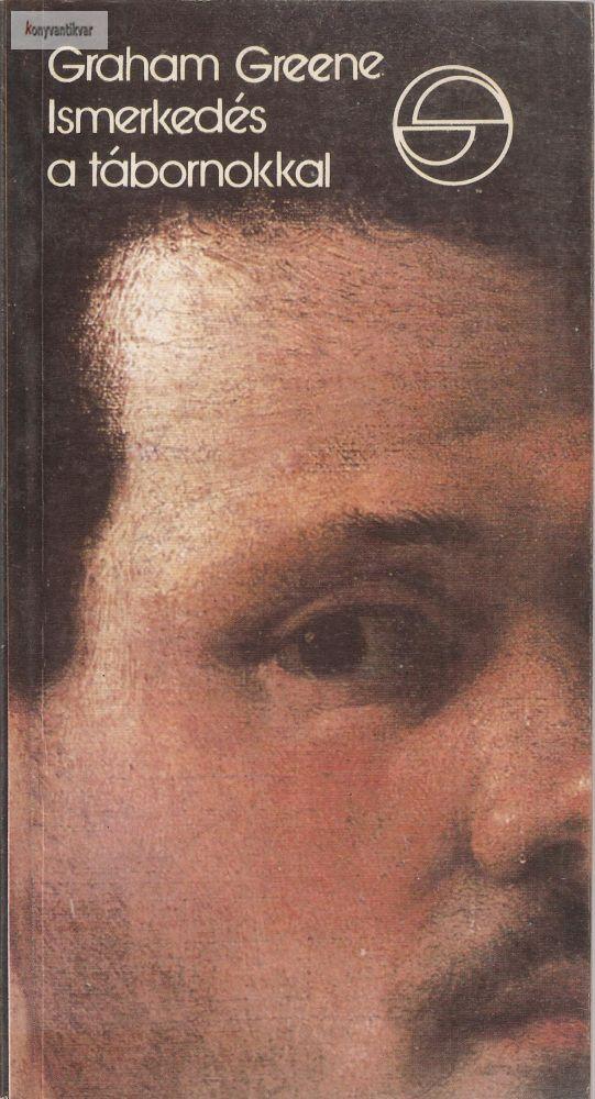Graham Greene: Ismerkedés a tábornokkal