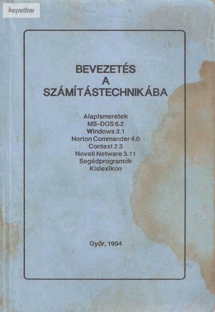 Dr. Marton László(szerk): Bevezetés a számítástechnikába