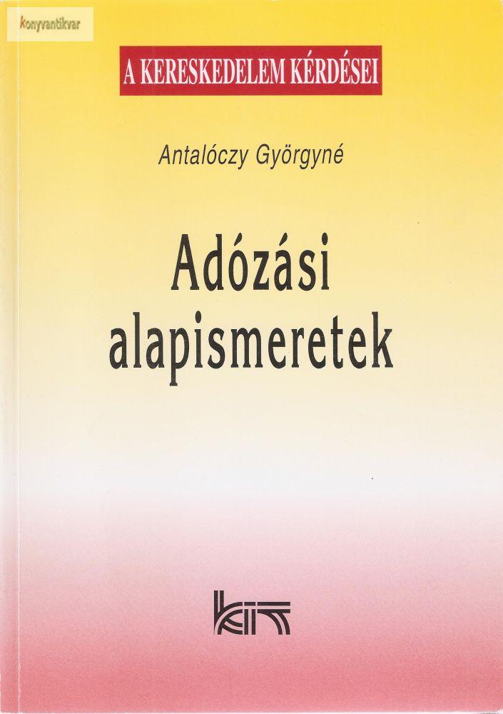 Antalóczy Györgyné: Adózási alapismeretek