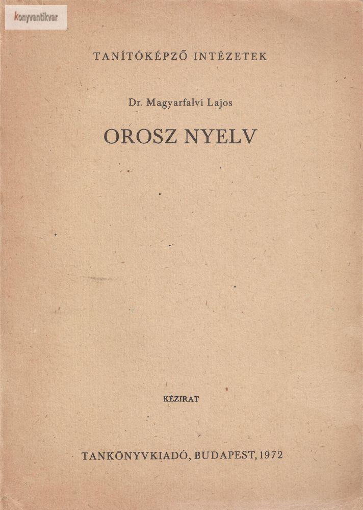 Dr. Magyarfalvi Lajos: Orosz nyelv ( Tanítóképző intézetek kézirat)
