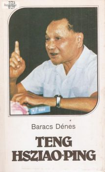 Baracs Dénes: Teng hsziao-ping