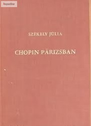 Székely Júlia: Chopin Párizsban