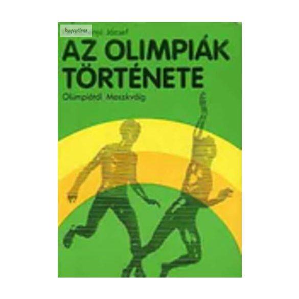 Az Olimpiák története Olümpiától Moszkváig