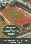 Kézikönyv és versenynaptár 2001 Vas megyei atlétikai szövetség