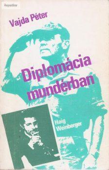Vajda péter: Diplomácia mundérban