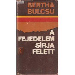 Bertha Bulcsu: A fejedelem sírja felett