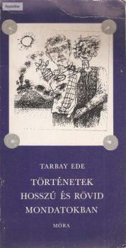 Tarbay Ede: Történetek hosszú és rövid mondatokban