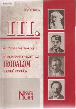 Mohácsi Károly: Kiegészítő füzet az irodalom tankönyvhöz III.