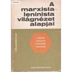 A marxista-leninista világnézet alapjai olvasókönyv