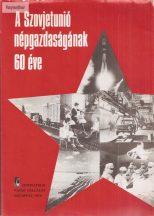 A Szovjetunió népgazdaságának 60 éve