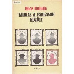 Hans Fallada. Farkas a farkasok között