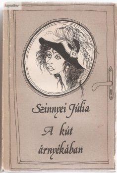 Szinnyei Júlia: A kút árnyékában