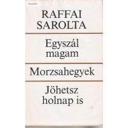 Raffai Sarolta: Egyszál magam - Morzsahegyek - Jöhetsz holnap is