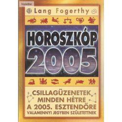 Lang Fogerthy: Horoszkóp 2005