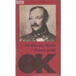Vörösmarty Mihály: Keserű pohár