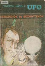 Hargitai Károly: UFO szenzációk és bizonyítékok