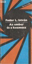 Fodor L. István: Az ember és a kozmosz