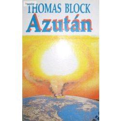 Thomas Block: Azután