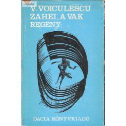 Vasile Voiculescu: Zahei, a vak