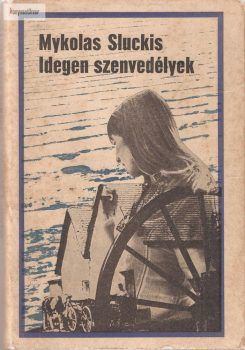 Mykolas Sluckis: Idegen szenvedélyek
